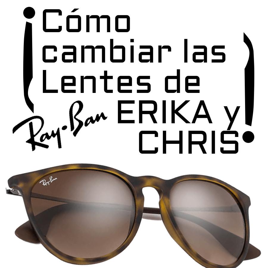 Comment changer les verres de votre Ray-Ban Erika (RB4171) et Ray-Ban Chris (RB4187)?