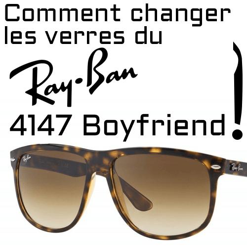 Comment changer les verres du modèle Ray-Ban 4147 Boyfriend?