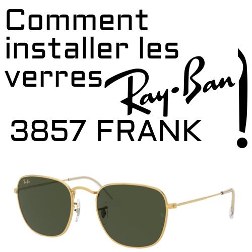 Comment installer les verres de remplacement du modele Ray Ban 3857 Frank