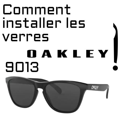 Comment remplacer les verres du oakley 9013